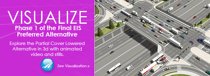VISUALIZE -  Phase 1 of the Final EIS Preferred Alternative. Explore the Partial Cover Lowered Alternative in 3d with animated video and stills. See Visualization